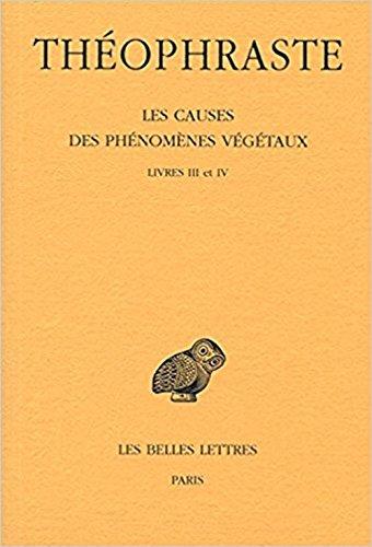 Les Causes des phénomènes végétaux. Tome II: Livre III et IV