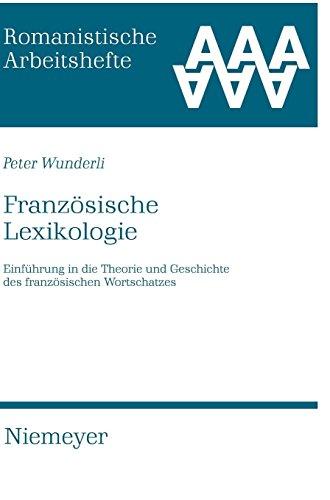 Französische Lexikologie: Einführung in die Theorie und Geschichte des französischen Wortschatzes (Romanistische Arbeitshefte, Band 32)