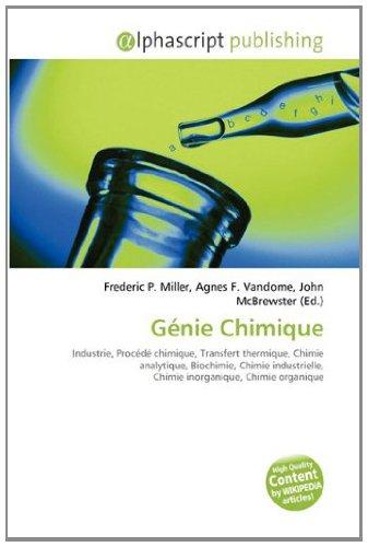Génie Chimique: Industrie, Procédé chimique, Transfert thermique, Chimie analytique, Biochimie, Chimie industrielle, Chimie inorganique, Chimie organique