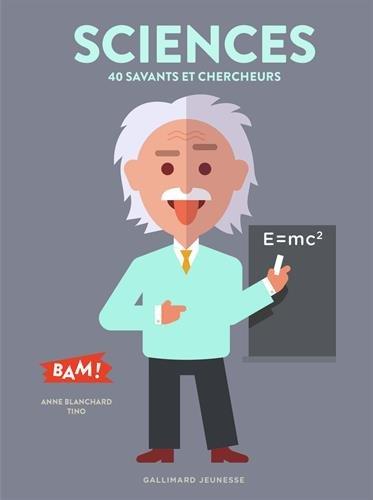 Sciences : 40 savants et chercheurs