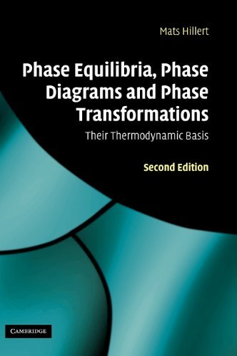 Phase Equilibria, Phase Diagrams and Phase Transformations: Their Thermodynamic Basis by Mats Hillert (2007-11-22)