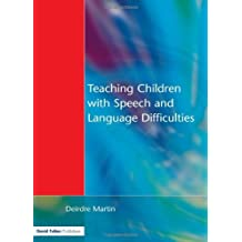 [Teaching Children with Speech and Language Difficulties] (By: Deirdre Martin) [published: August, 2000]