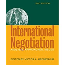 International Negotiation: Analysis, Approaches, Issues