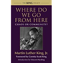Where Do We Go from Here: Chaos or Community? (King Legacy) by Dr. Martin Luther King Jr. (2010-01-01)
