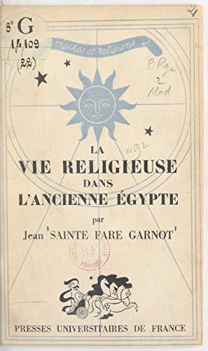 La vie religieuse dans l'ancienne Égypte (French Edition)