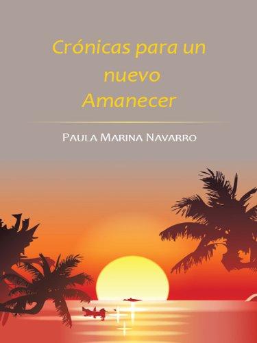 Crónicas Para Un Nuevo Amanecer por Paula Marina Navarro