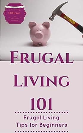 Frugal frugal living minimalist living simple living for Minimalist living money