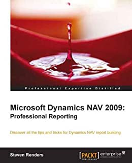 Microsoft Dynamics NAV 2009: Professional Reporting von [Renders, Steven]