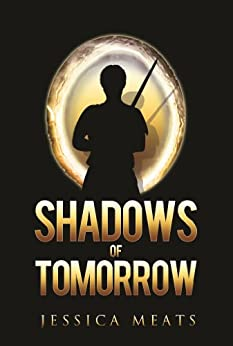 Shadows of Tomorrow by [Meats, Jessica]