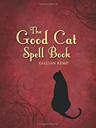 The Good Cat Spell Book by Gillian Kemp (2008-10-01)