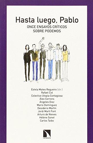 Hasta luego, Pablo: Once ensayos críticos sobre Podemos (Mayor (catarata))