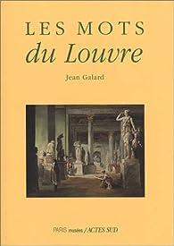 Les Mots du Louvre par Jean Galard