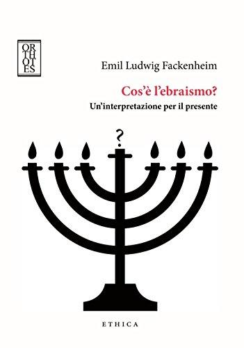 Cos'è l'ebraismo? Un'interpretazione per il presente
