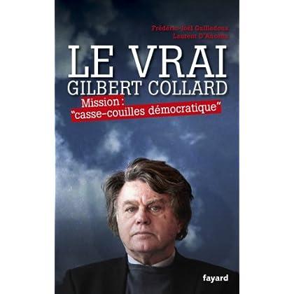 Le Vrai Gilbert Collard: Mission 'casse-couilles démocratique'