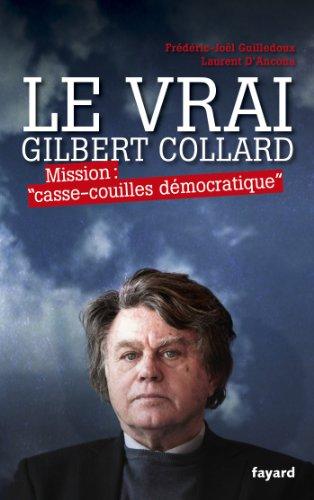 Le Vrai Gilbert Collard: Mission casse-couilles démocratique