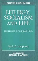 Liturgy, Socialism and Life (Affirming Catholicism): 4