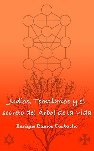 Judíos, Templarios y el secreto del Árbol de la Vida por Enrique Ramos Corbacho