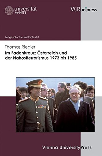 Im Fadenkreuz: Österreich und der Nahostterrorismus 1973 bis 1985