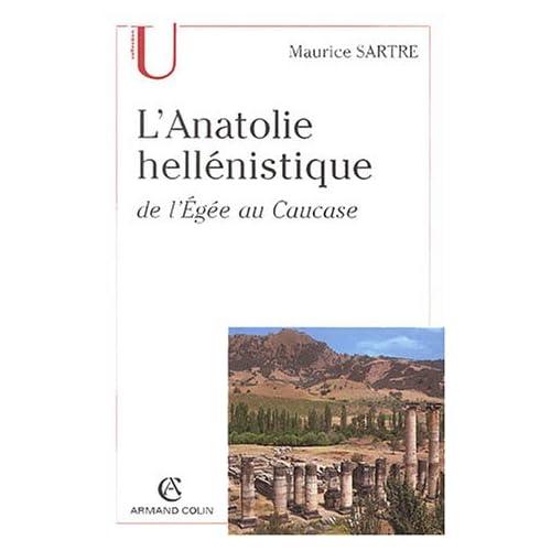 L'Anatolie hellénistique de l'Egée au Caucase