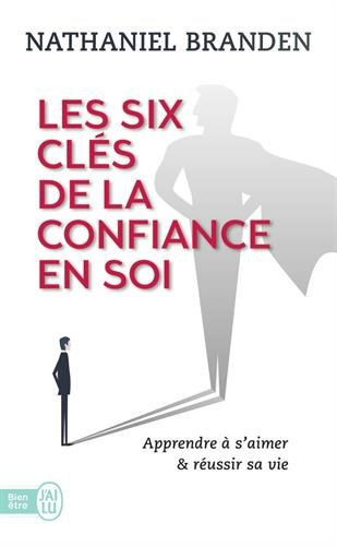 Les six clés de la confiance en soi