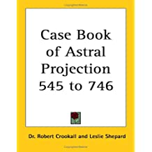 Casebook of Astral Projection