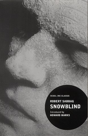 snowblind-a-brief-career-in-the-cocaine-trade-rebel-inc-classics