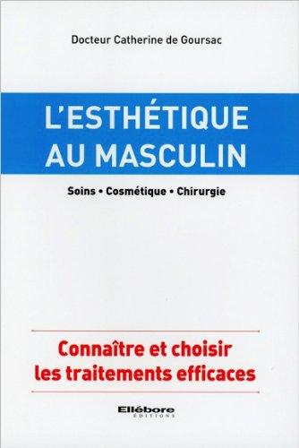 L'esthétique au masculin - Soins - Cosmétique - Chirurgie