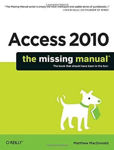 Access 2010: The Missing Manual (Access Solutions)