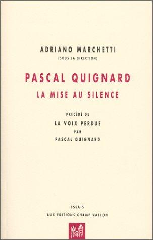 Pascal Quignard : La mise au silence, prcd de