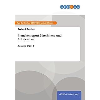 Branchenreport Maschinen- und Anlagenbau: Ausgabe 2/2012 (German Edition)