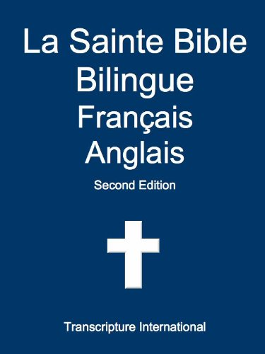 La Sainte Bible Bilingue Français Anglais par Transcripture International