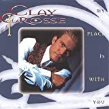 Songtexte von Clay Crosse - My Place Is With You