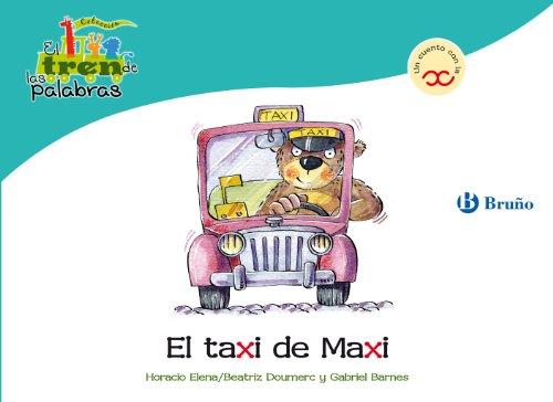 El taxi de Maxi: Un cuento con la X (Castellano - A Partir De 3 Años - Libros Didácticos - El Tren De Las Palabras nº 30) por Beatriz Doumerc
