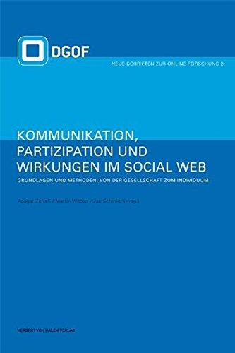 Zerfaß, Ansgar / Welker, Martin / Schmidt, Jan (Hg.): Kommunikation, Partizipation und Wirkungen im Social Web Band 1 & 2