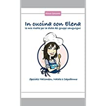 Le mie ricette per la dieta dei gruppi sanguigni - Speciale Halloween, Natale e Capodanno (In Cucina Con Elena Vol. 1)