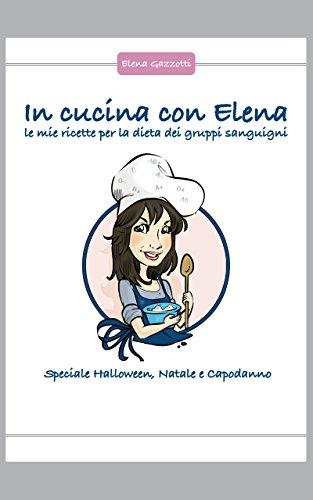 le-mie-ricette-per-la-dieta-dei-gruppi-sanguigni-speciale-halloween-natale-e-capodanno-in-cucina-con
