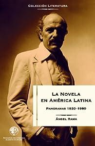 La novela en América Latina : Panoramas 1920-1980 par ÁNGEL RAMA
