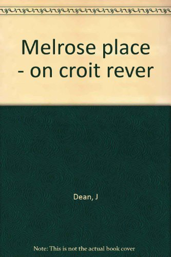 Melrose Place : On croit rêver par J Dean