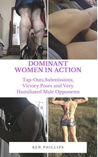 Descargar Dominant Women in Action: Tap-Outs, Submission, Victory Poses and Very Humiliated Male Opponents Epub Gratis