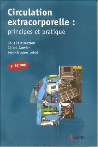 Circulation extracorporelle : principes et pratique