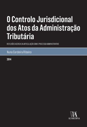 O Controlo Jurisdicional dos Atos da Administração Tributária (Portuguese Edition) por Nuno Cerdeira Ribeiro