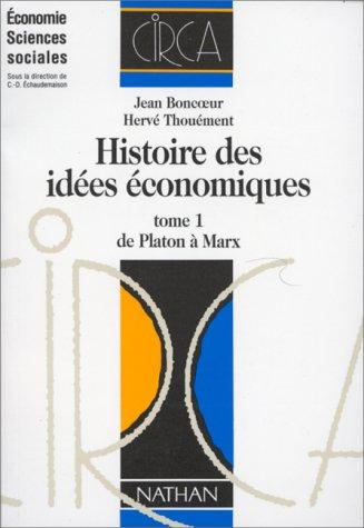 Histoire des idées économiques, tome 1. De Platon à Marx