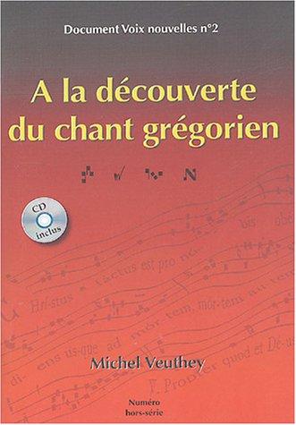 A la découverte du chant grégorien (1CD audio) par Michel Veuthey