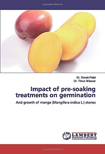 Impact of pre-soaking treatments on germination: And growth of mango (Mangifera indica L.) stones