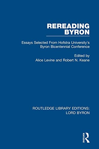 Rereading Byron: Essays Selected from Hofstra University's Byron Bicentennial Conference (Routledge Library Editions: Lord Byron Book 5) (English Edition) -