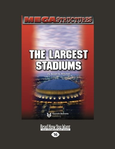 Mega Structures: The Largest Stadiums (1 Volume Set)