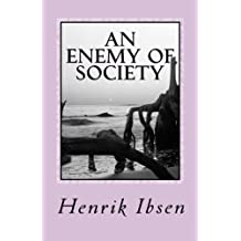 An Enemy of Society: A Play In Five Acts