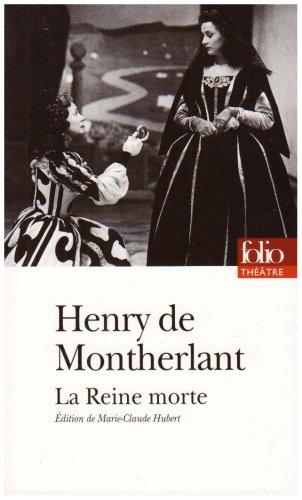 La Reine morte: Drame en trois actes (Folio Théâtre) por Henry de Montherlant