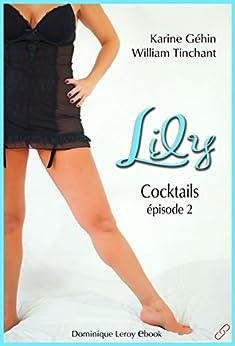 Lily, épisode 2 – Cocktails (De fil en soie)