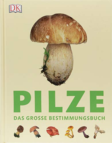 Pilze: Das große Bestimmungsbuch